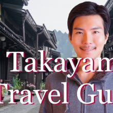 TAKAYAMA Travel Guide – How to go, What to do & Eat